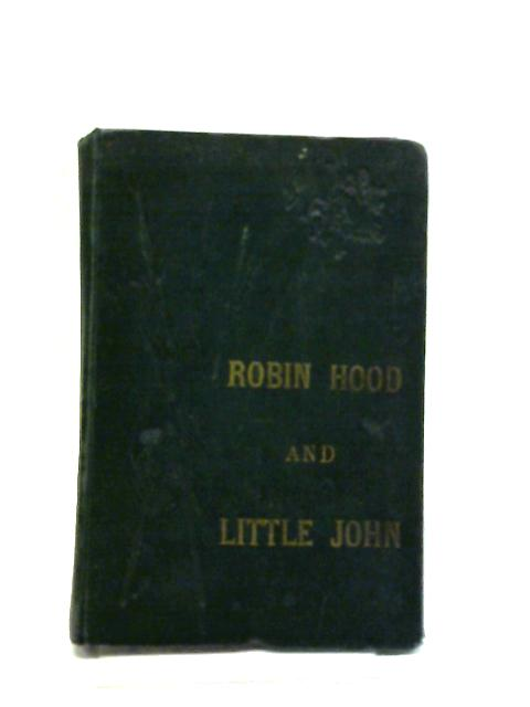 Robin Hood & Little John; or, The Merry Men Of Sherwood Forest by No Stated Author