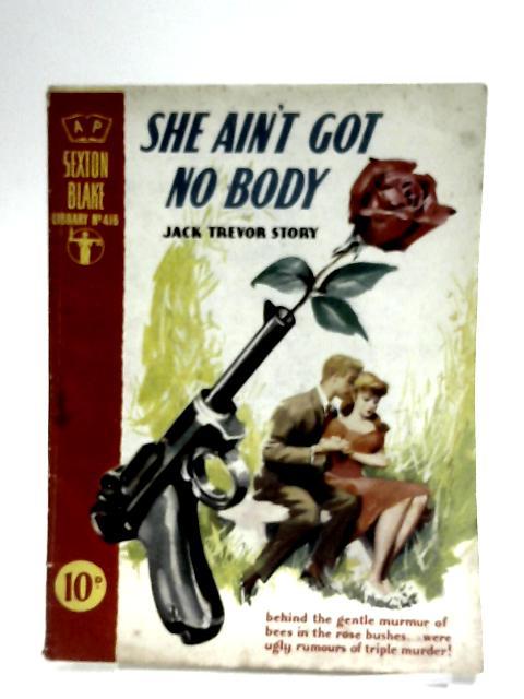 She Aint Got Nobody by Jack trevor