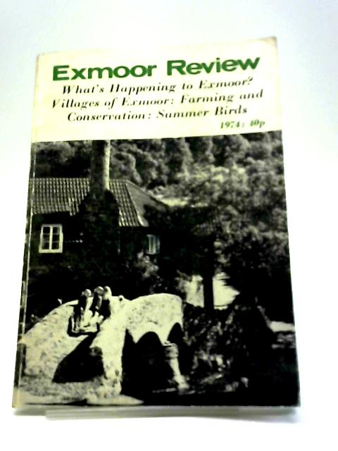 Exmoor Review: What's Happening To Exmoor? Villages Of Exmoor: Farming and Conservation: Summer Birds By No Stated Author