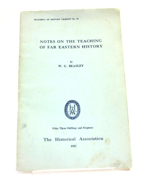 Notes On The Teaching of Far Eastern History by Beasley