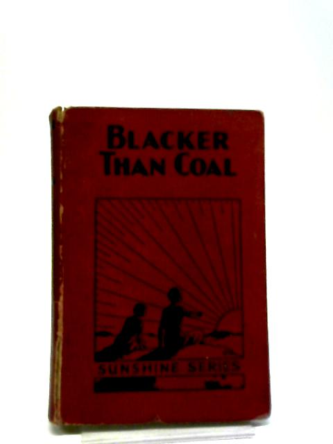 Blacker Than Coal - by Raymond H. Belton