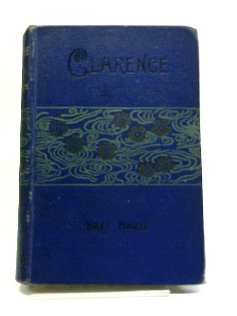 Clarence by Bret Harte