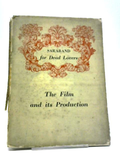 Saraband For Dead Lovers: The Film And Its Production At Ealing Studios by No Author Credited