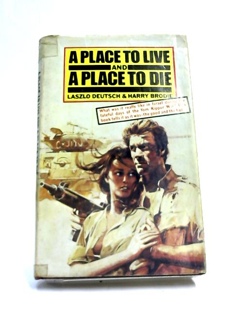 Place to Live and a Place to Die by Brodie