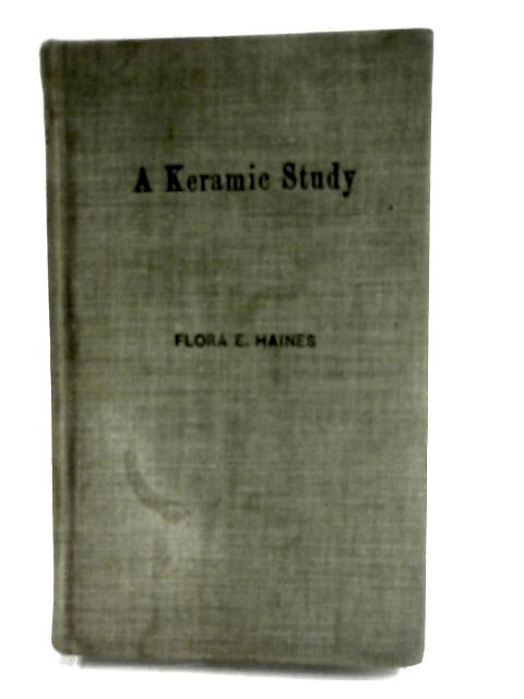 A Keramic Study by Haines, Flora E