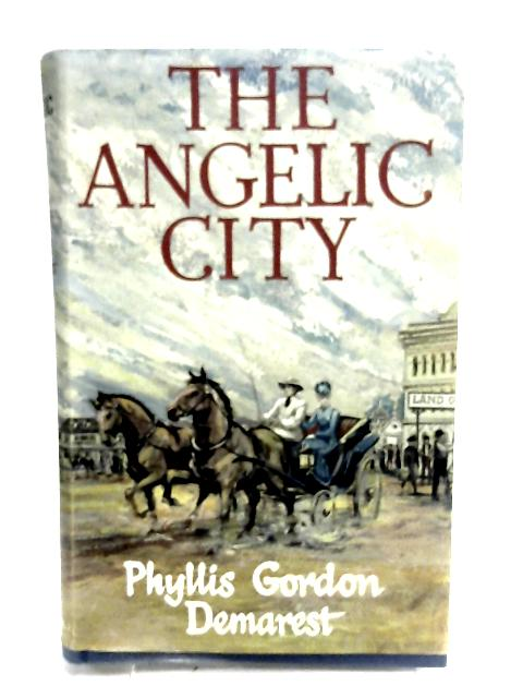 The Angelic City by Demarest, Phyllis Gordon