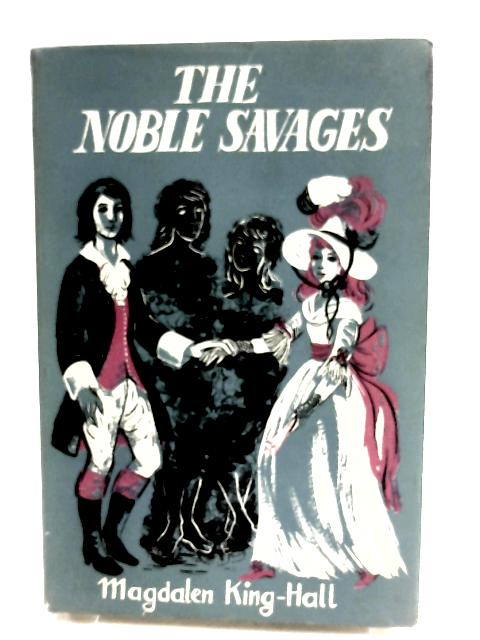 The Noble Savages by King-Hall, Magdalen