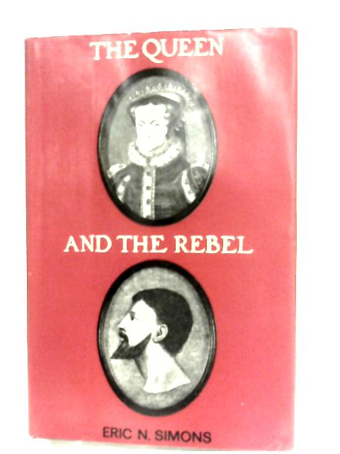 The Queen and the Rebel by Simons, Eric N
