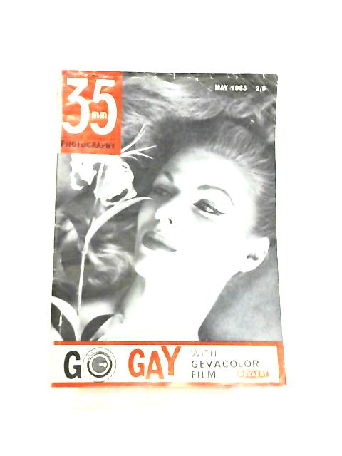 35mm Photography & Sub-Miniature Magazine Vol 6 No 1 May 1963 by Richard Gee