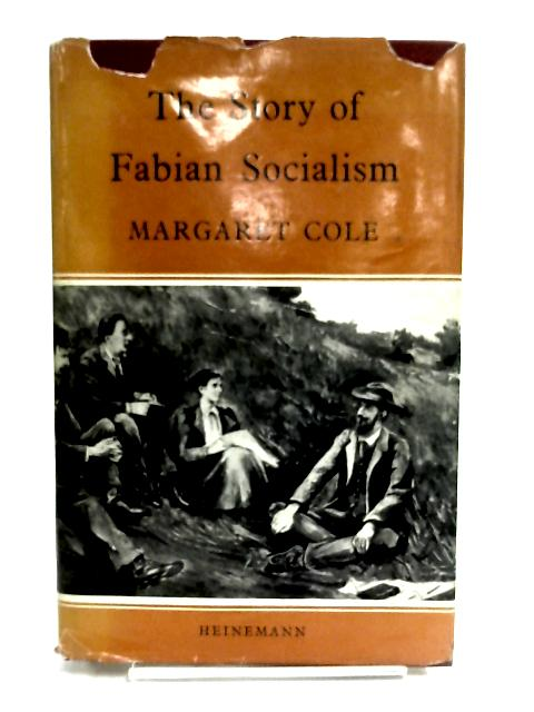 The Story of Fabian Socialism by Cole, Margaret