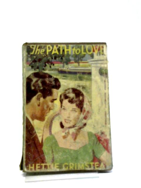 The Path To Love by Hettie Grimstead