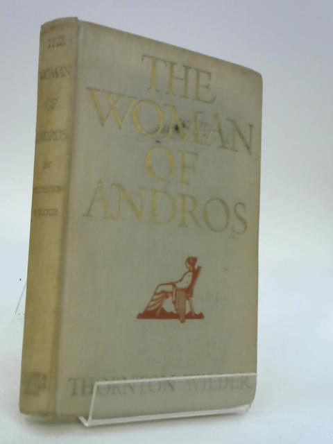 The Women Of Andros: by Wilder, Thornton