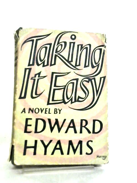 Taking it Easy by Edward Hyams