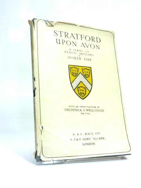 Stratford Upon Avon: A Series of Sketches by Joseph Pike