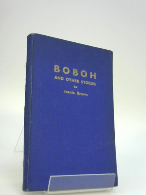 Boboh and Other Stories by Jeanie Brown