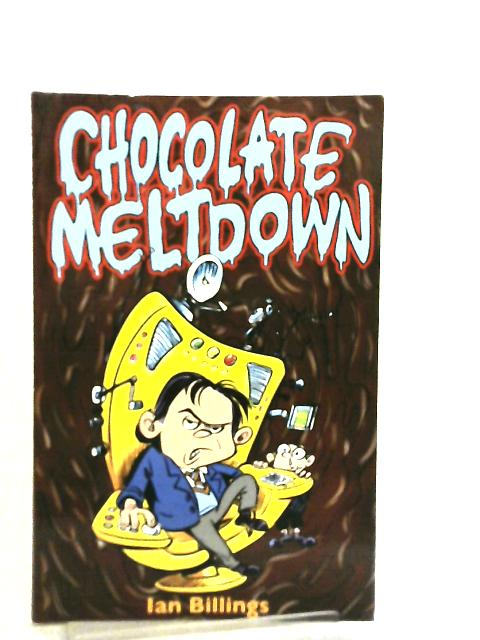 Chocolate Meltdown by Ian Billings