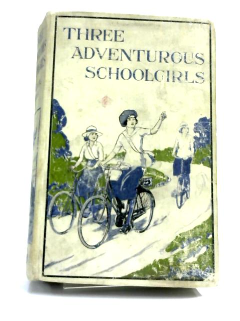 Three Adventurous Schoolgirls by Girvin