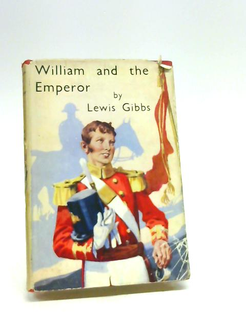 William and the Emperor by Gibbs, Lewis