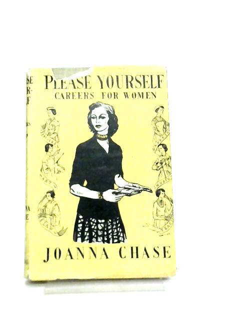 Please Yourself, Careers for Women by Joanna Chase