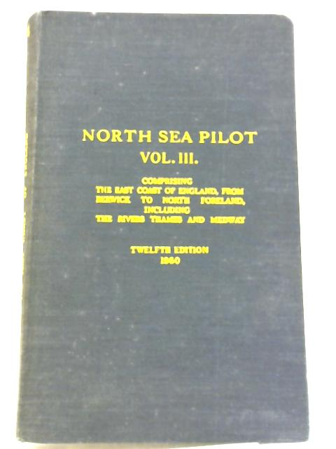 North Sea Pilot. Volume III . Admiralty Pilot Series No 54. [1960] By Admiralty