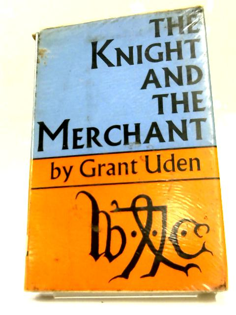 The Knight and the Merchant by Grant Uden