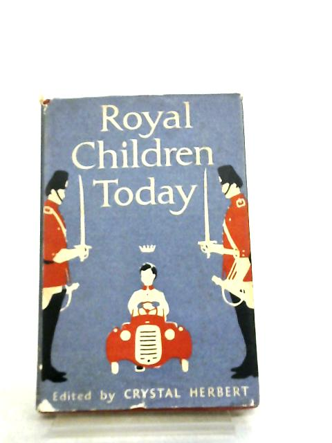 Royal Children Today By Crystal Herbert