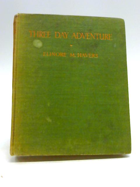 Three Day Adventure by Elinore M. Havers