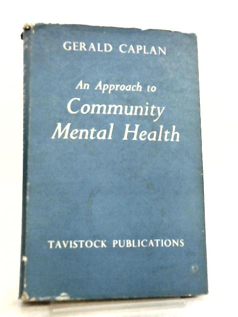 An Approach to Community Mental Health by Gerald Caplan