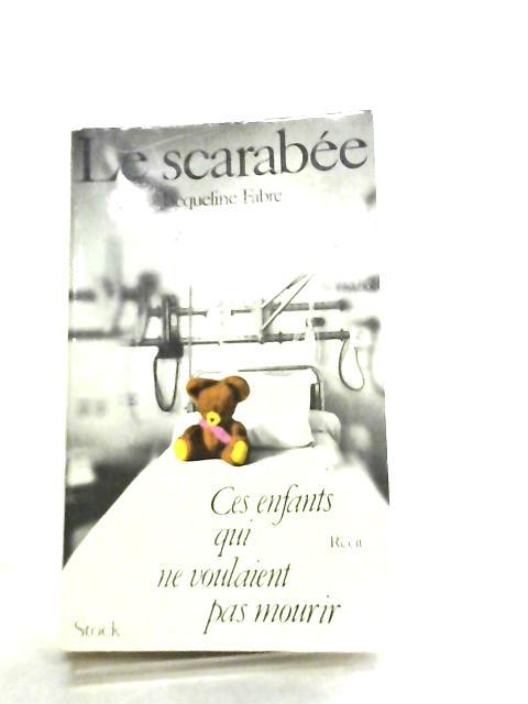 Le Scarabee, Ces enfants qui ne veulent pas mourir, recit by Jacqueline Fabre