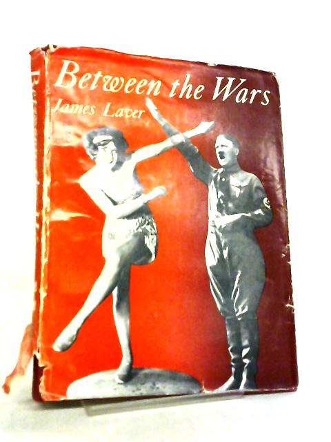 Between the Wars by James Laver