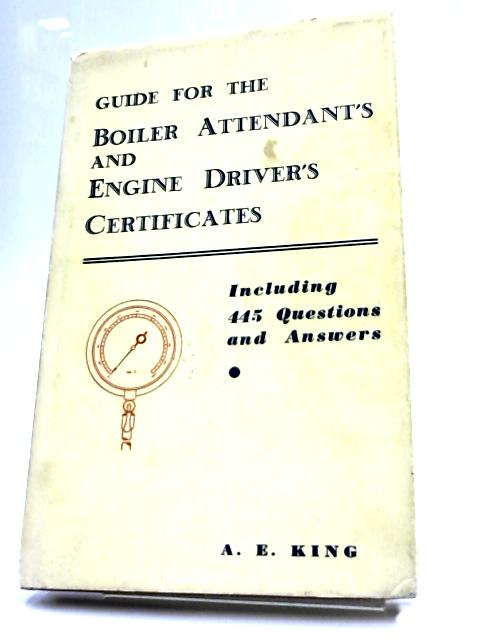Guide For the Boiler Attendant's by King