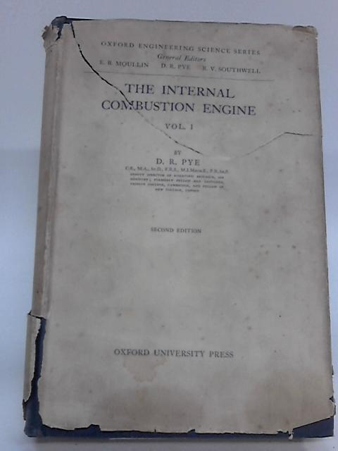 The Internal Combustion Engine By PYE D R