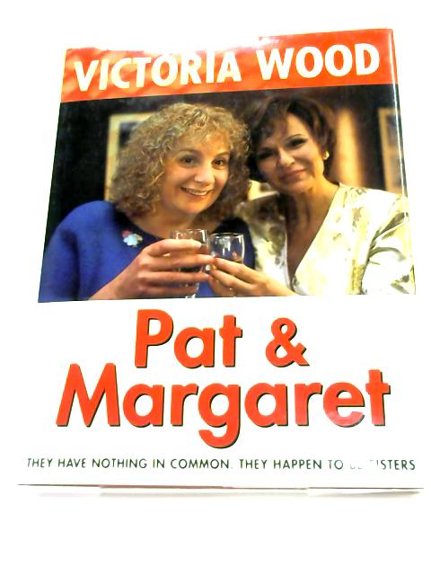 Pat and Margaret by Victoria Wood,