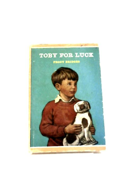 Toby For Luck by Peggy R. Bridges