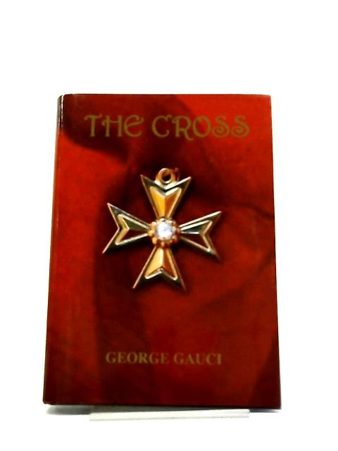 The Cross By George Gauci