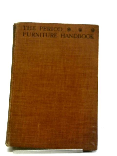 The Period Furniture Handbook by Mr.& Mrs.G.Glen Gould