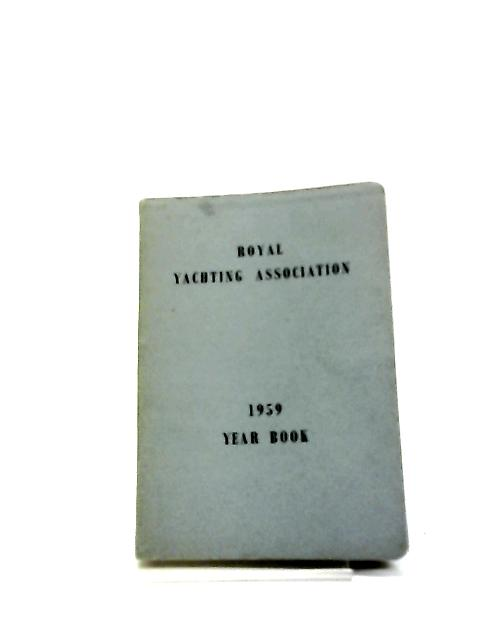 Royal Yachting Association, 1959 Year Book by Unknown