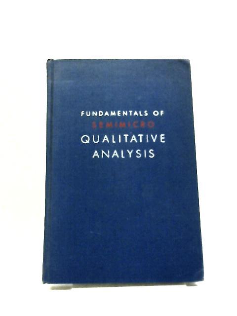 Fundamentals Of Semimicro Qualitative Analysis By Erwin B Kelsey