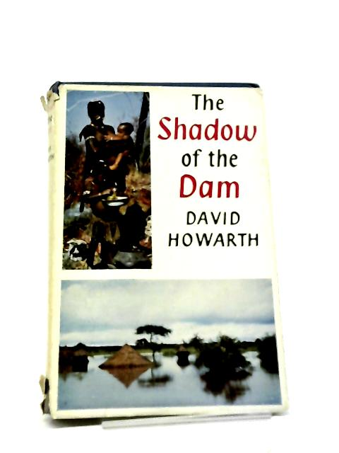 The Shadow Of The Dam By David Howarth