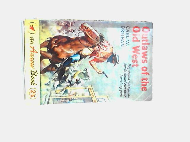 Outlaws of the Old West By Carl Breihan