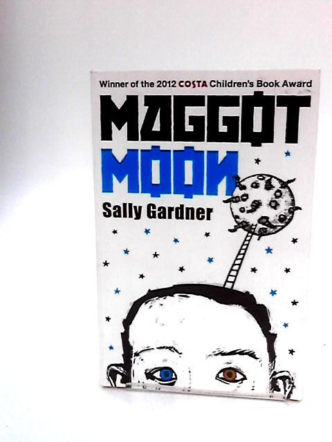 Maggot Moon By Gardner, Sally
