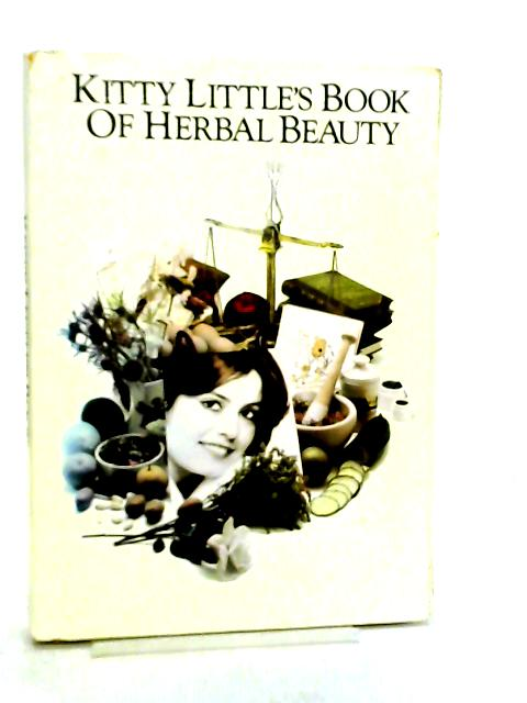 Book of Herbal Beauty by Kitty Little
