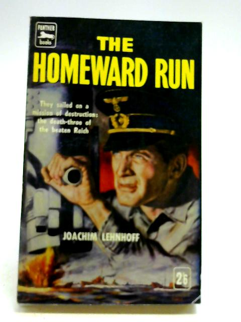 The homeward run: A story of German sailors, their battles and their loves under the shadow of defeat (Panther books-no.762) By Lehnhoff, Joachim