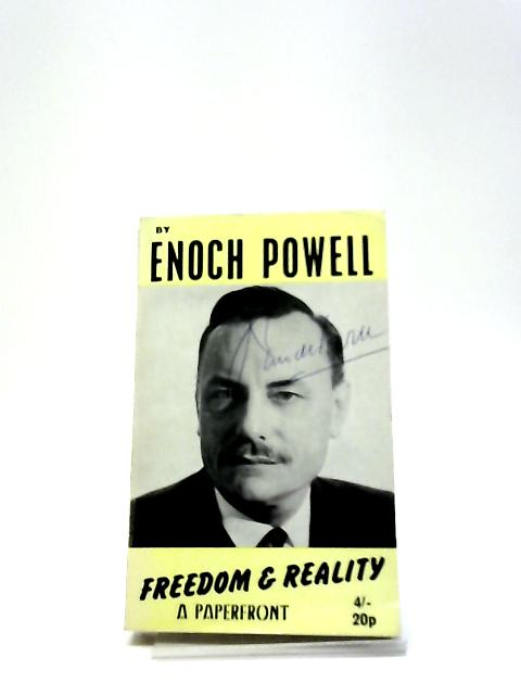 Freedom And Reality Signed Copy By Enoch Powell