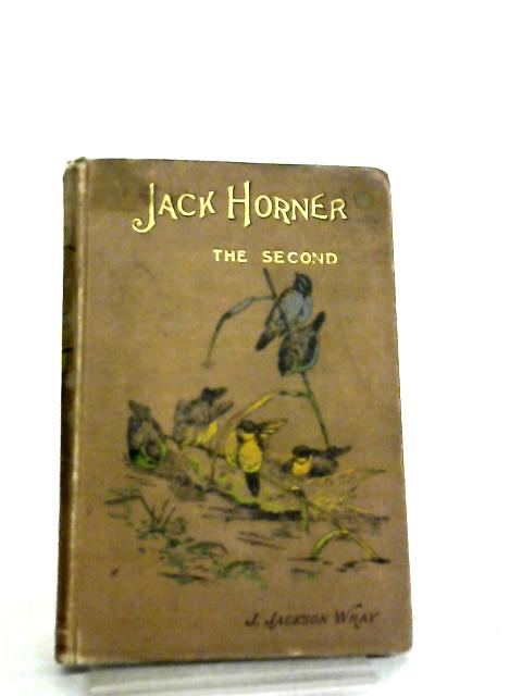 Jack Horner The Second By J. Jackson Wray
