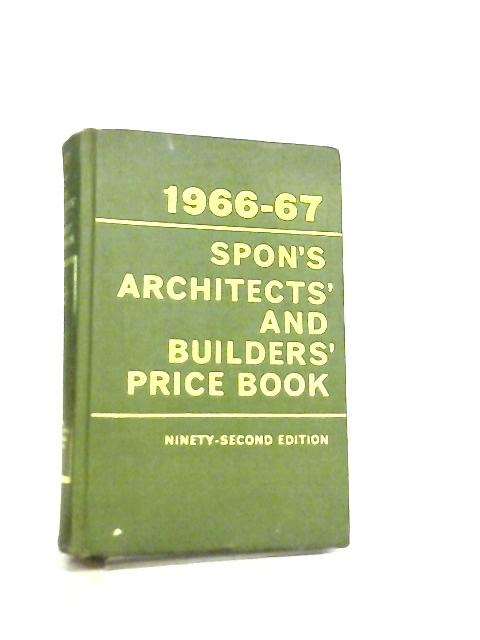 1966-67, Spon's Architects' And Builders' Price Book By Anon