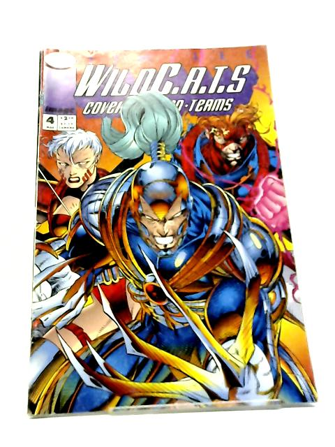 Wild C.A.T.S: Covert Action Teams No. 4 (of 4) March 1993 By Brandon Choi & Jim Lee