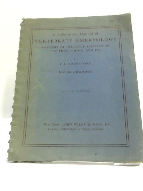 A Laboratory Manual of Vertebrate Embryology By Frank Bolton Adamstone