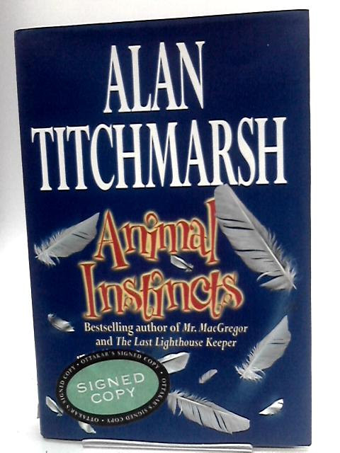 Animal Instincts By Titchmarsh, Alan