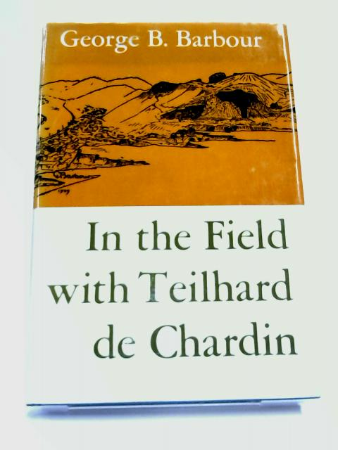 In the Field with Teilhard de Chardin By Barbour